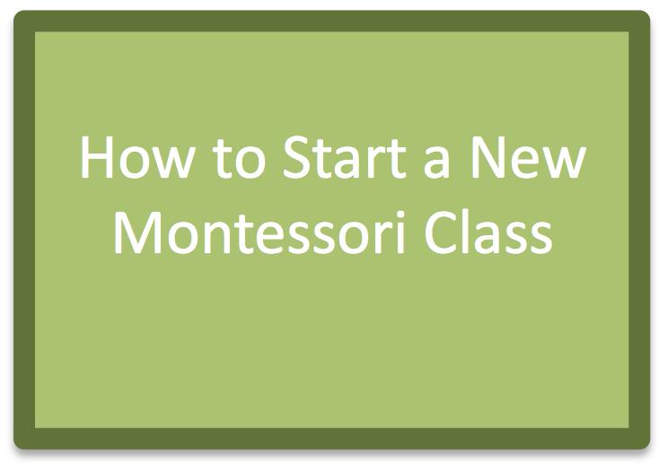 How to Start a New Class trilliummmontessori.org