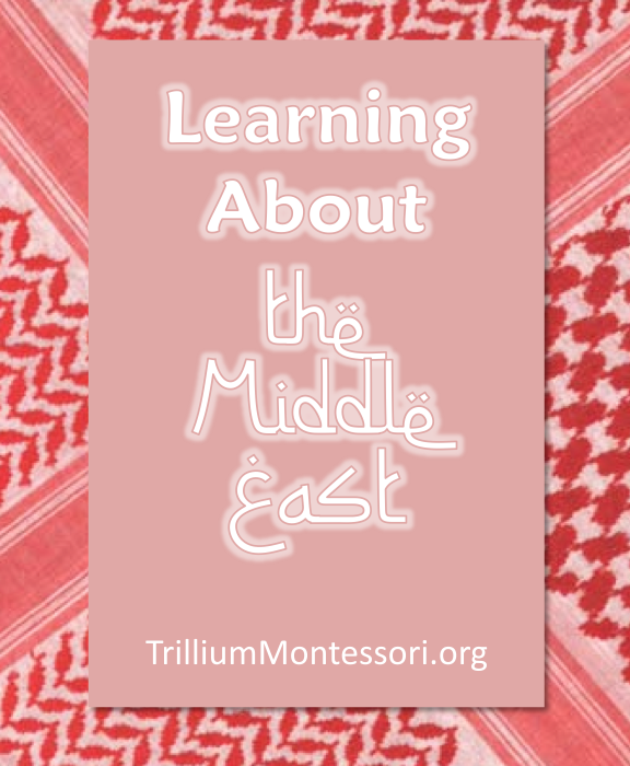 A Montessori Unit on the Middle East