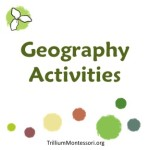 Geography Activities at Trillium Montessori