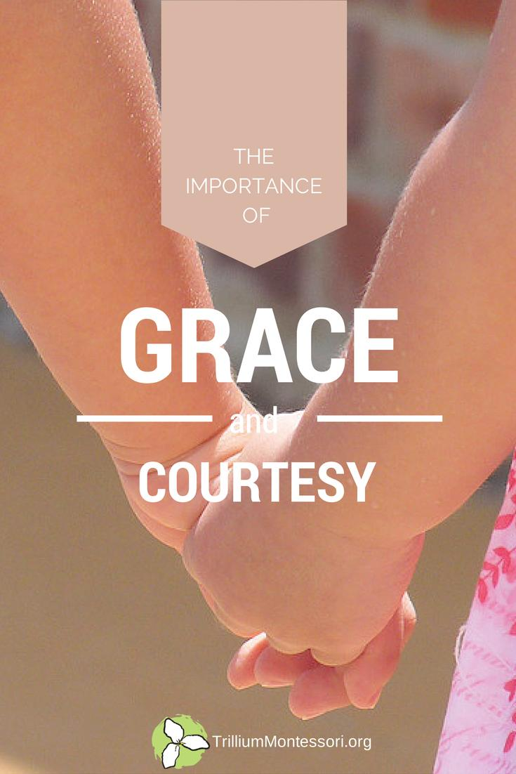 The importance of grace and courtesy