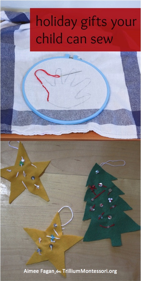 Holiday Gifts Your child Can Sew Montessori Sewing Activities