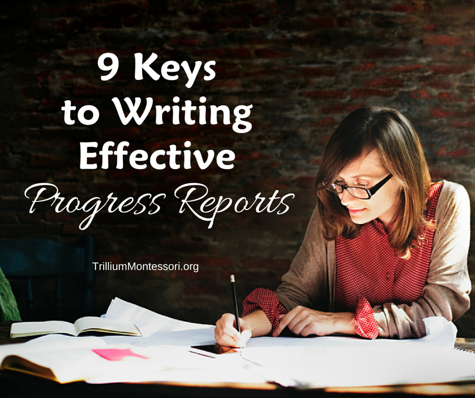 9 Keys to writing effective progress reports for teachers