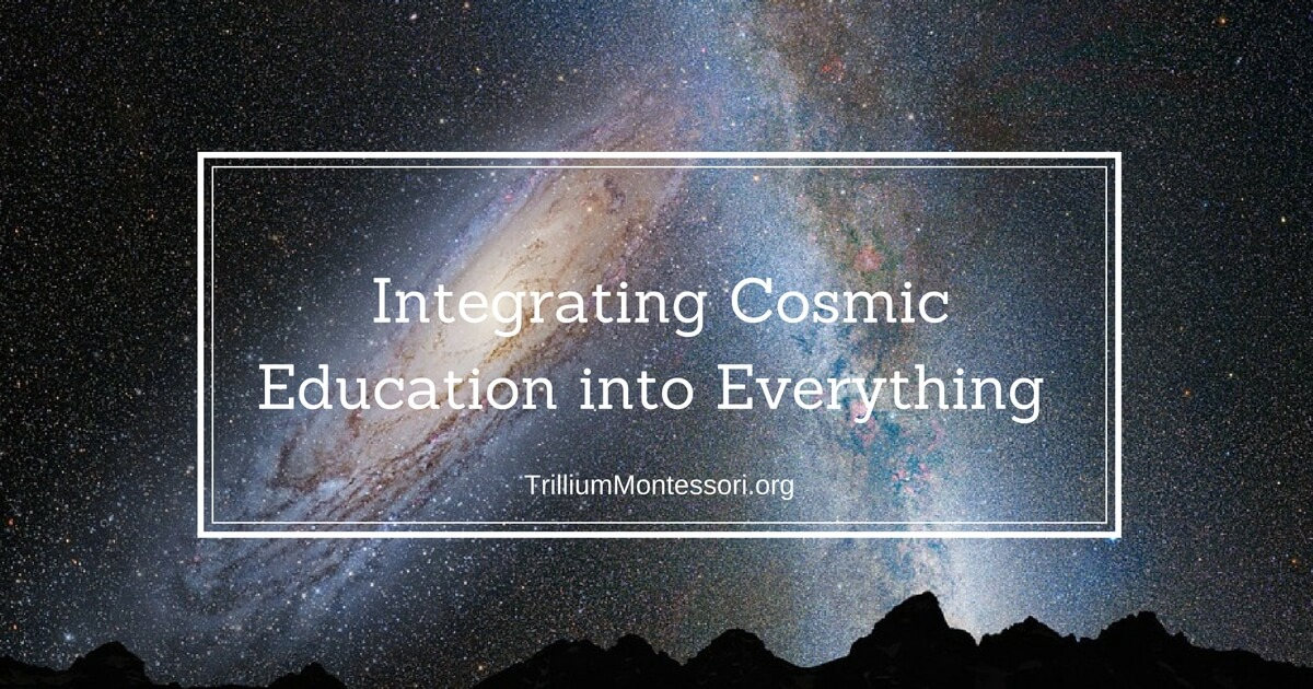 montessori cosmic education Cosmic education begins with the story of the universe, through which the child sees the inter-relationship of all things when the child is presented with the story of the universe, an overview, a set of first principles is established.