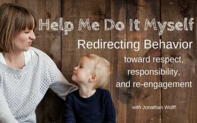 Take a course with Jonathan Wolff on how to redirect children's behavior towards respect, responsibility, and re-engagement