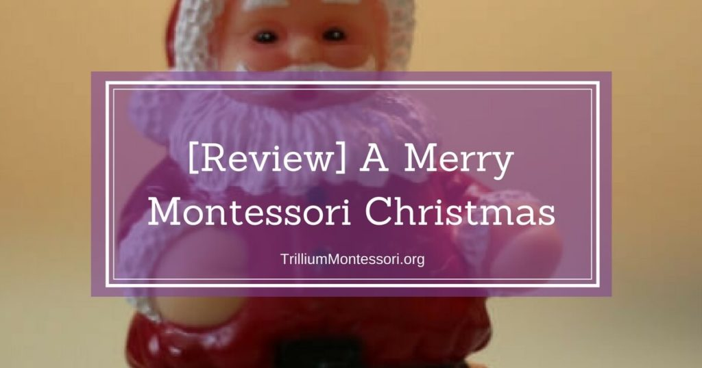 Get Ready for December: A Merry Montessori Christmas