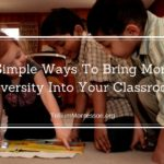 Simple ways to bring more diversity into your classroom
