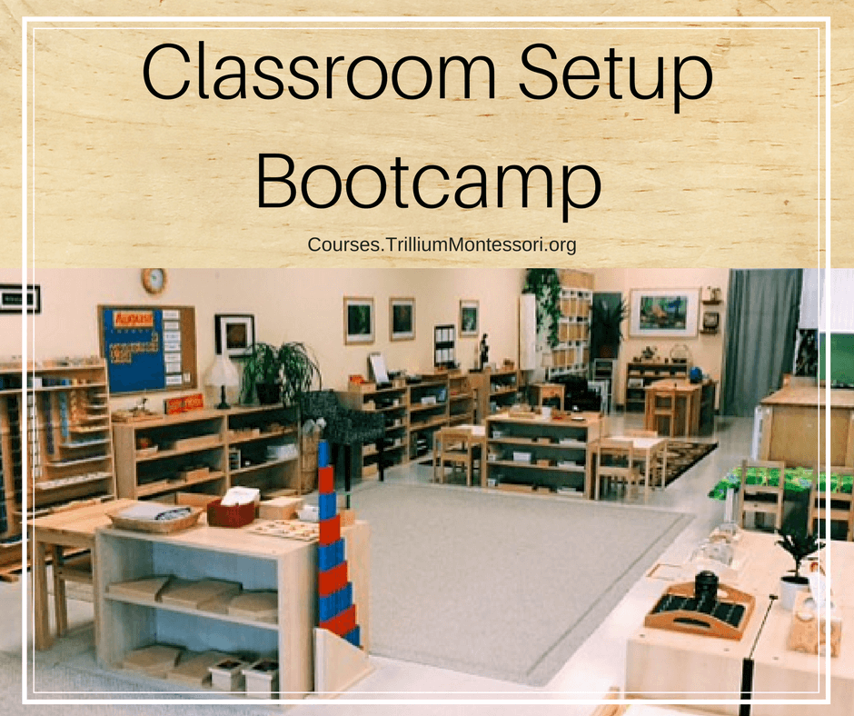 Classroom Setup Bootcamp to learn how to get your Montessori classroom ready like a veteran teacher