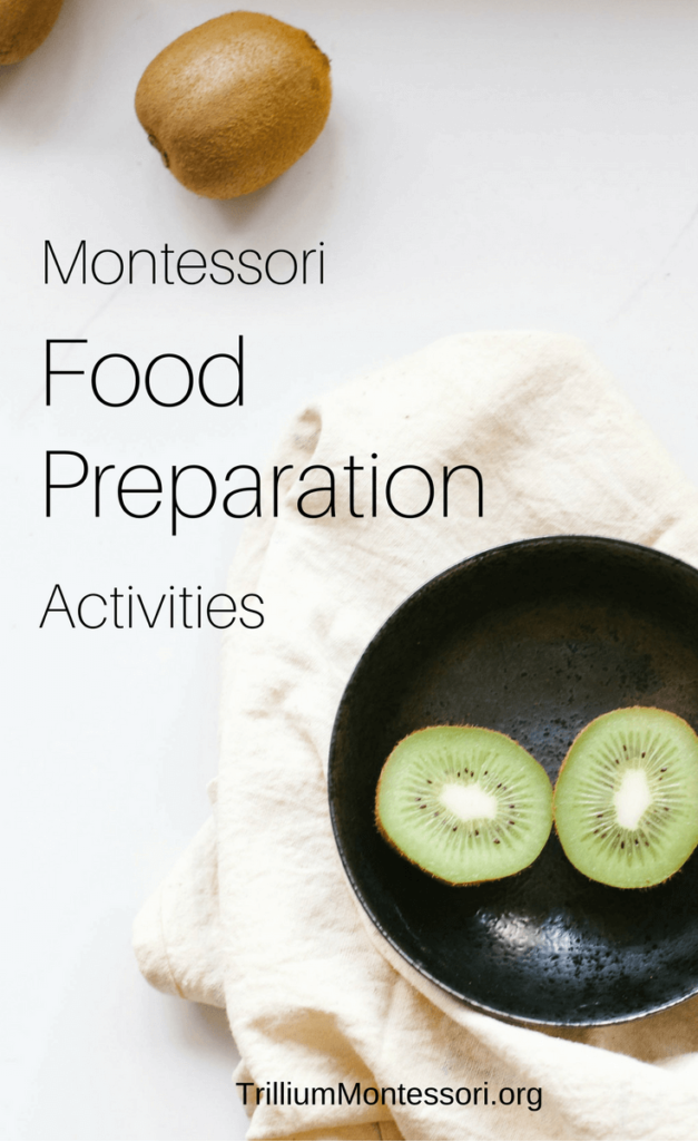 Montessori Food Preparation and Cooking Activities