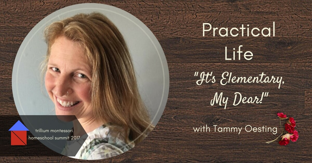 Join us for this one hour presentation about practical life for the elementary aged child for Montessori Homeschooling with Tammy Oesting.