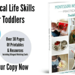 Montessori Practical Life Skills for Toddlers- an ebook for beginners who want to start doing Montessori at home